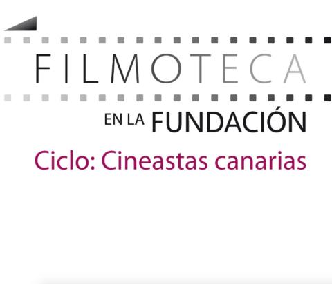 Ciclo: Cineastas canarias